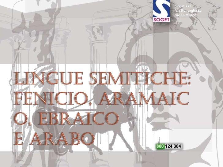 Soget s.r.l.<br />Via Roncaglia 14<br />20146 Milano<br />Lingue semitiche:fenicio, <br />aramaico, <br />ebraico e arabo<...
