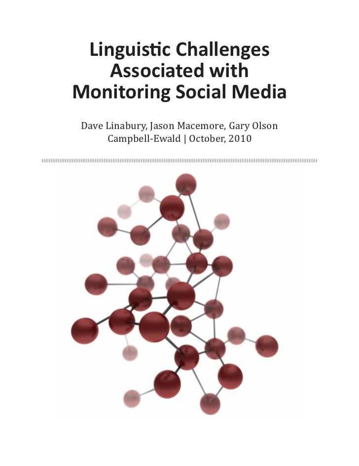 Linguistic Challenges     Associated with Monitoring Social Media Dave Linabury, Jason Macemore, Gary Olson      Campbell-...