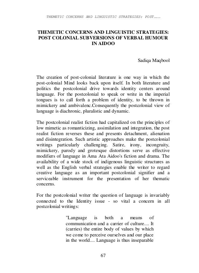 THEMETIC CONCERNS AND LINGUISTIC STRATEGIES: POST……… 67 THEMETIC CONCERNS AND LINGUISTIC STRATEGIES: POST COLONIAL SUBVERS...