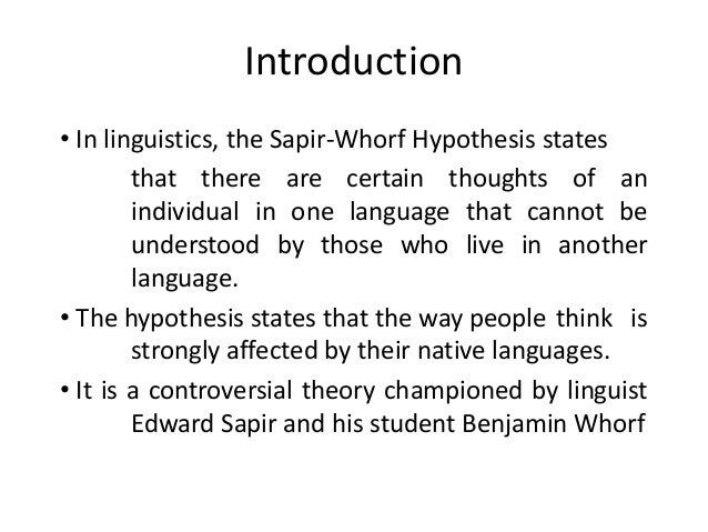 the sapir whorf hypothesis by david s thomson In his article sapir-whorf hypothesis: worlds shaped by words, david s thomson offers this example of how cultures are shaped by language.