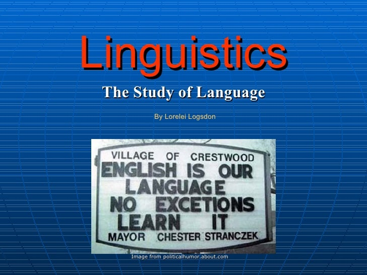 Linguistics: The Study of Language
