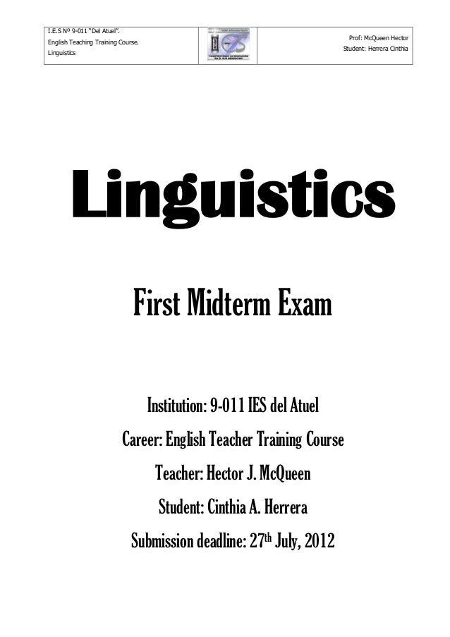 "I.E.S Nº 9-011 ""Del Atuel"".English Teaching Training Course.LinguisticsProf: McQueen HectorStudent: Herrera CinthiaLinguis..."