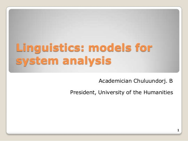 Linguistics models for system analysis- Chuluundorj.B