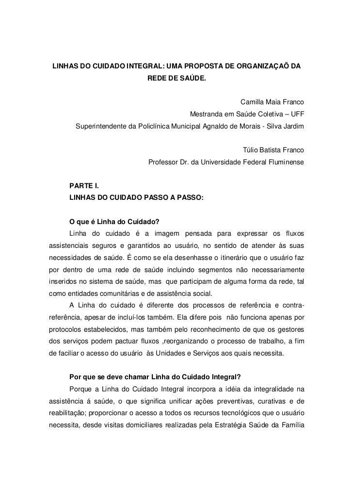 LINHAS DO CUIDADO INTEGRAL: UMA PROPOSTA DE ORGANIZAÇAÕ DA                               REDE DE SAÚDE.                   ...