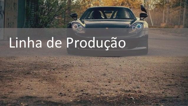 Linha de Produção
