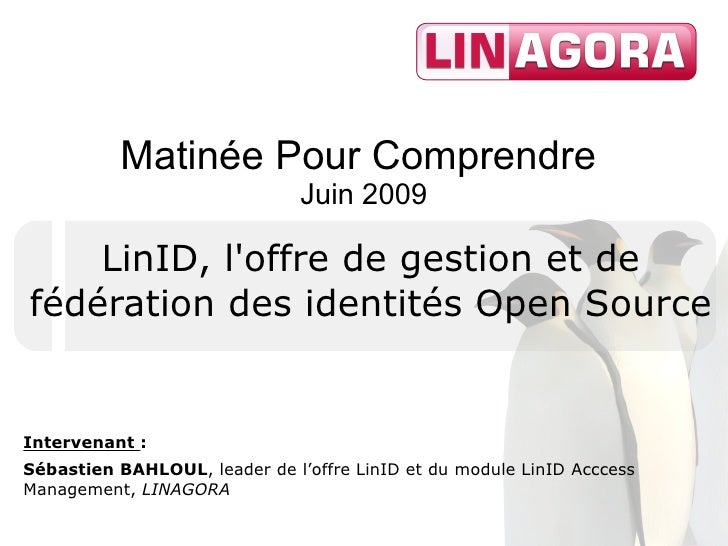 Matinée Pour Comprendre                                Juin 2009      LinID, l'offre de gestion et de fédération des ident...