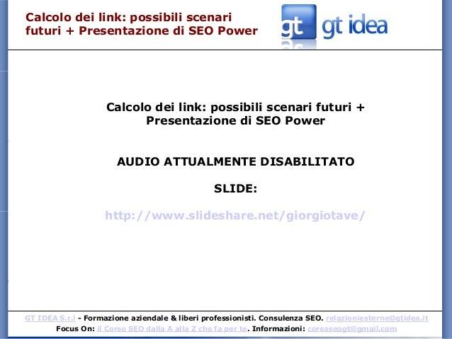 GT IDEA S.r.l - Formazione aziendale & liberi professionisti. Consulenza SEO. relazioniesterne@gtidea.it Focus On: il Cors...