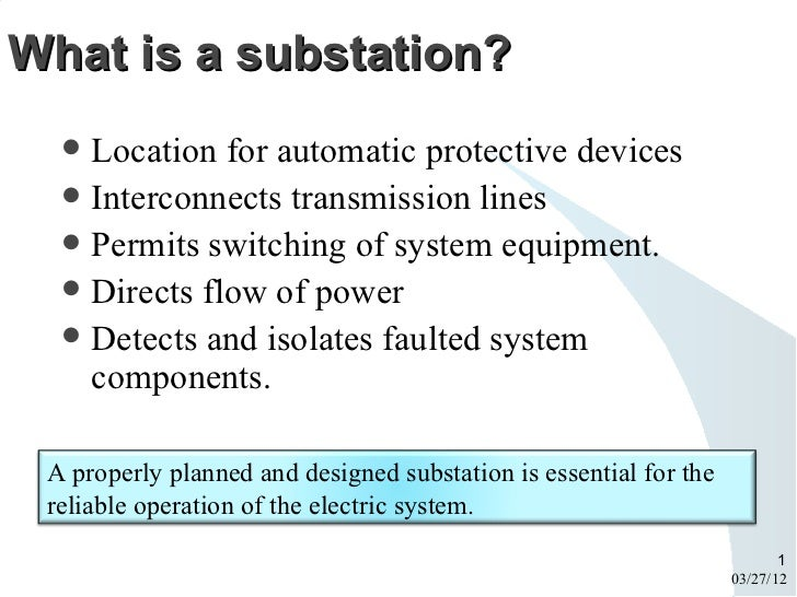 What is a substation?   Location for automatic protective devices   Interconnects transmission lines   Permits switchin...