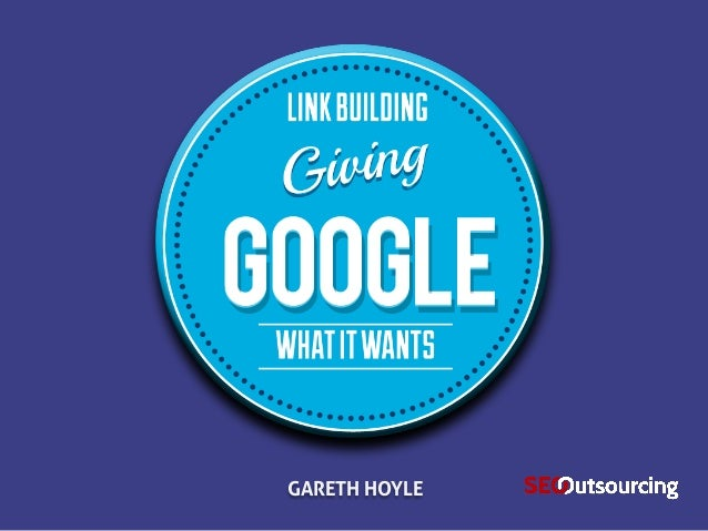Link Building - Giving Google What It Wants