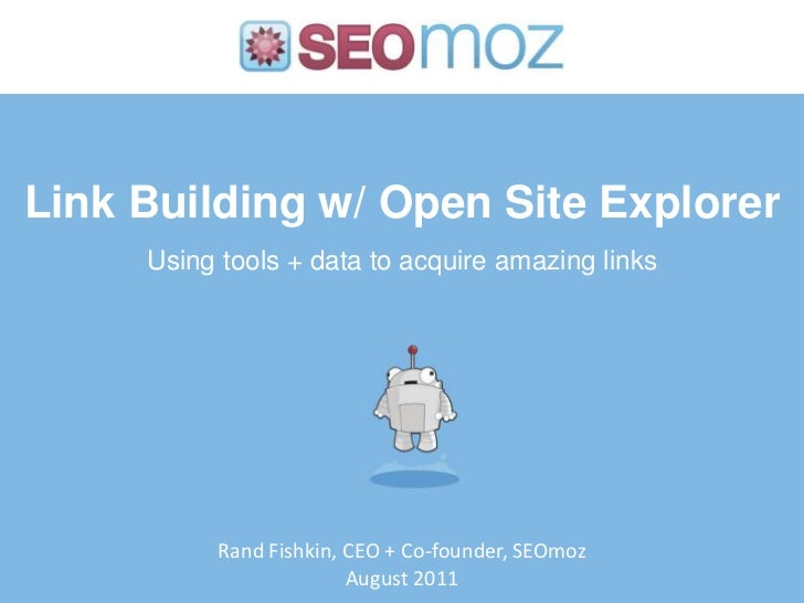 Link Building w/ Open Site Explorer<br />Using tools + data to acquire amazing links<br />Rand Fishkin, CEO + Co-founder, ...
