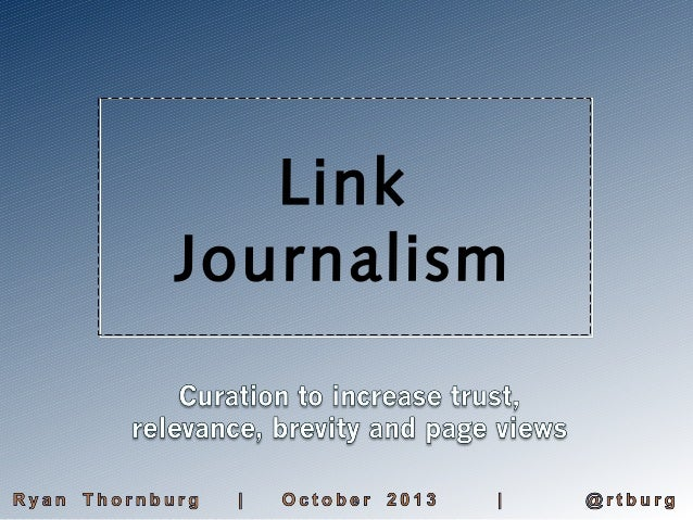 Link Journalism: Curation to increase trust, relevance, brevity and pageviews