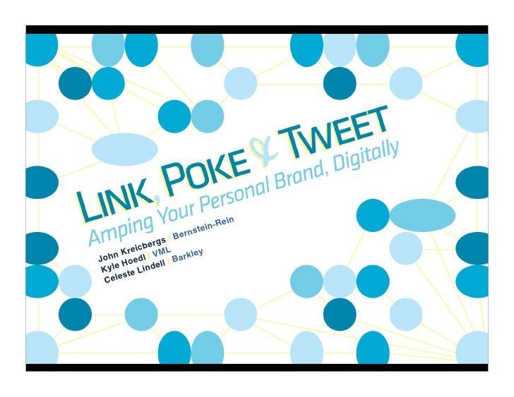 Link, Poke & Tweet 101: Amping Your Personal Brand, Digitally