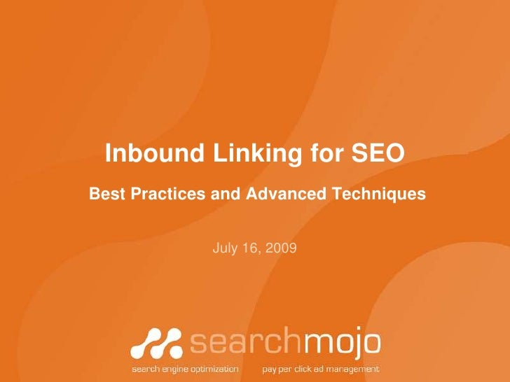 Inbound Linking for SEO Best Practices and Advanced Techniques<br />July 16, 2009<br />