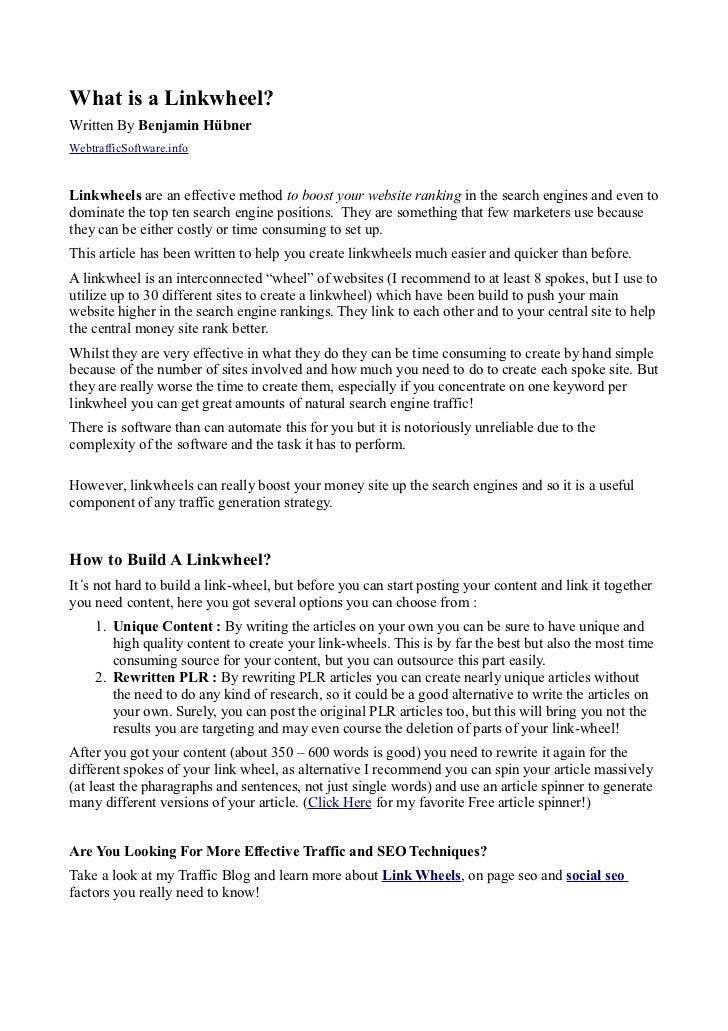 What is a Linkwheel?Written By Benjamin HübnerWebtrafficSoftware.infoLinkwheels are an effective method to boost your webs...
