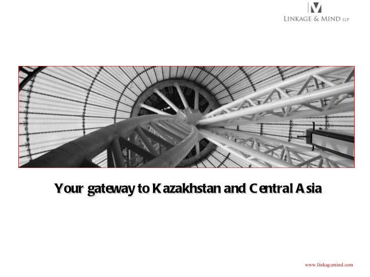 Your gateway to Kazakhstan and Central Asia www.linkagemind.com