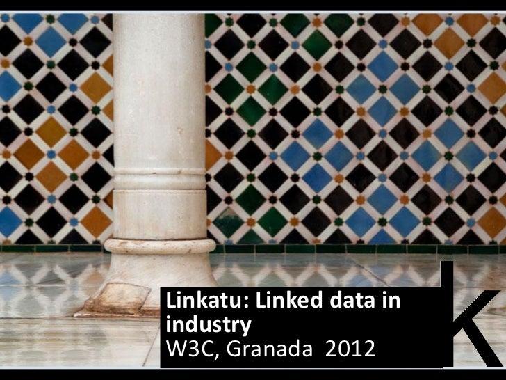 Linkatu: Linked data inindustryW3C, Granada 2012