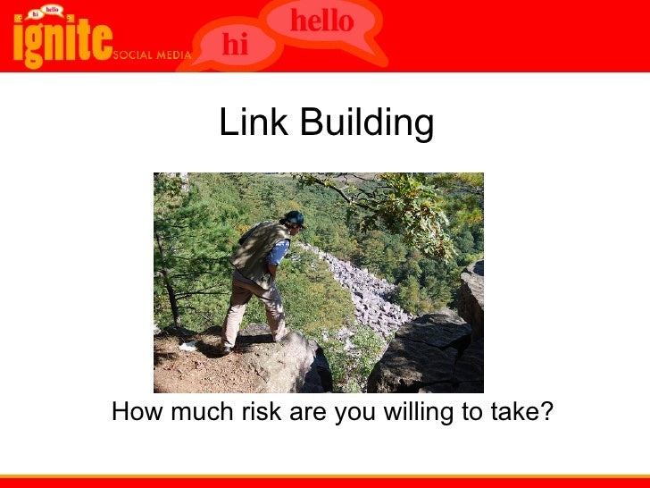 Link Building         How much risk are you willing to take?