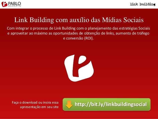 Link Building com auxílio das Mídias Sociais Com integrar o processo de Link Building com o planejamento das estratégias S...