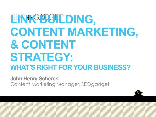 John-Henry Scherck Content Marketing Manager, SEOgadget