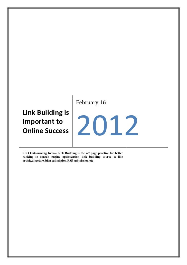 February 16Link Building isImportant toOnline Success                        2012SEO Outsourcing India– Link Building is t...