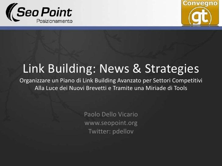 Link Building: News & StrategiesOrganizzare un Piano di Link Building Avanzato per Settori CompetitiviAlla Luce dei Nuovi ...
