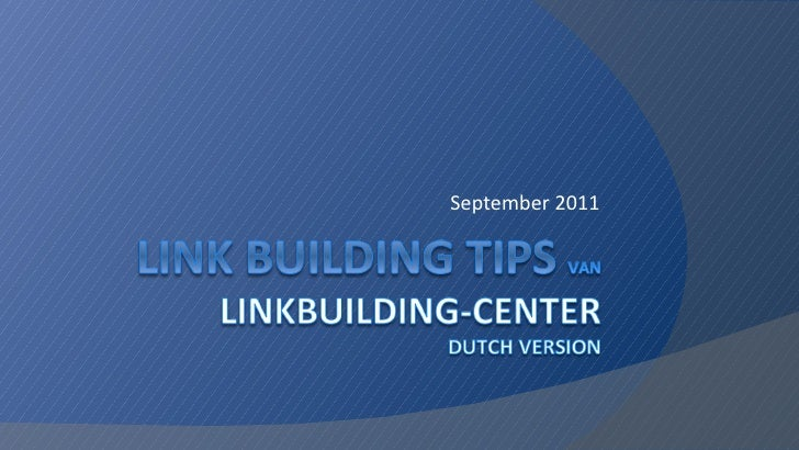 Link building tips september 2011 dutch version Linkbuilding-Center