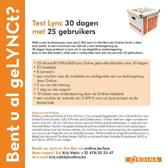 Bent u al gelynct?   Test Lync 30 dagen                     met 25 gebruikers                     Hebt u een businesscase ...