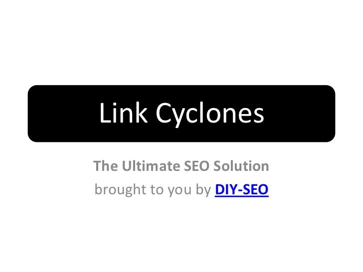 Link CyclonesThe Ultimate SEO Solutionbrought to you by DIY-SEO