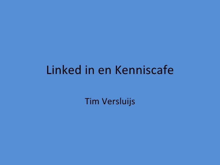 Linked In en Kenniscafe