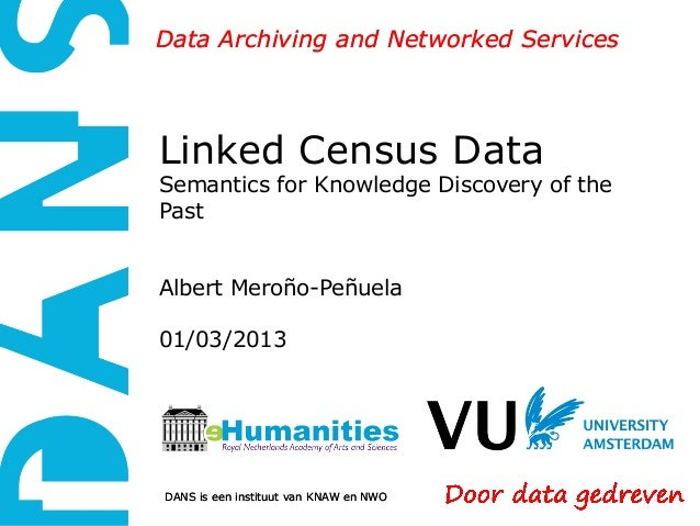 Data Archiving and Networked ServicesLinked Census DataSemantics for Knowledge Discovery of thePastAlbert Meroño-Peñuela01...