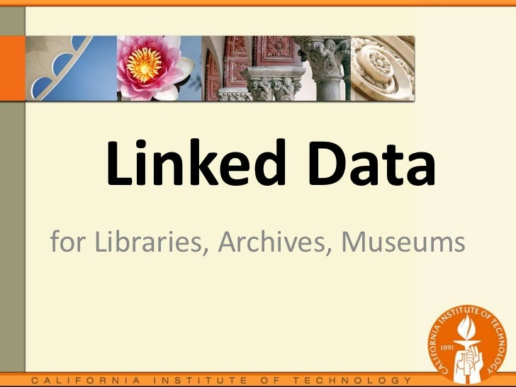 Linked data for Libraries, Archives, Museums