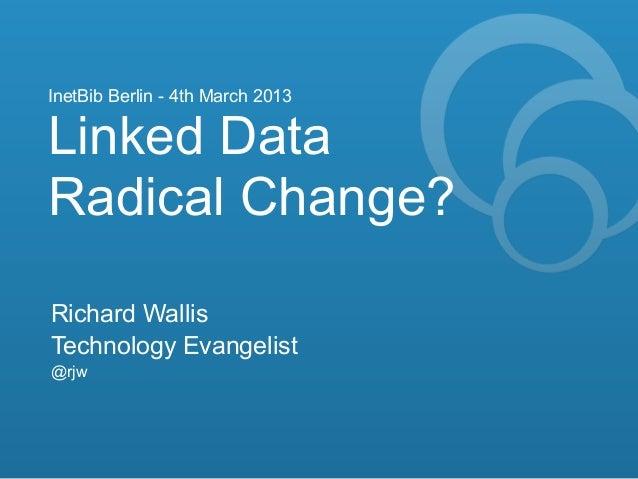 Linked data   radical change
