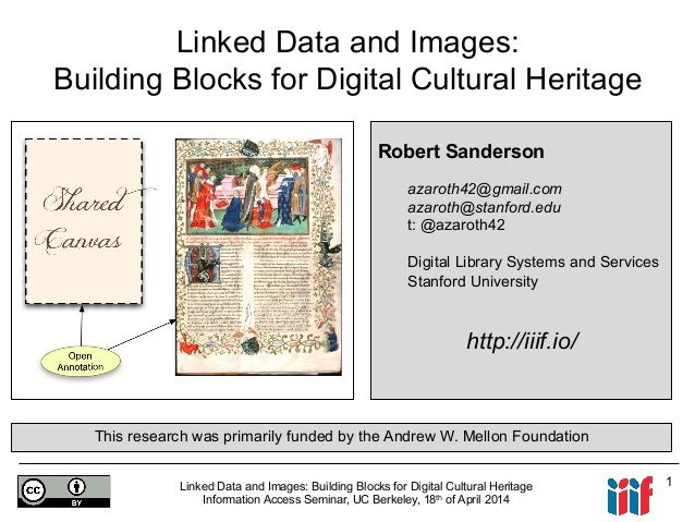 Linked Data and Images: Building Blocks for Digital Cultural Heritage Information Access Seminar, UC Berkeley, 18th of Apr...