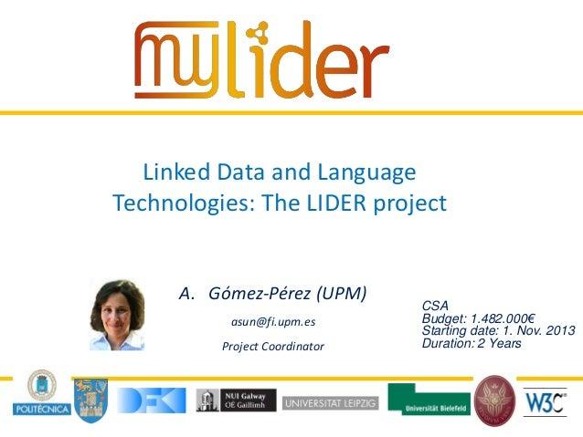 20/03/2014 1Presenter name Linked Data and Language Technologies: The LIDER project A. Gómez-Pérez (UPM) asun@fi.upm.es Pr...