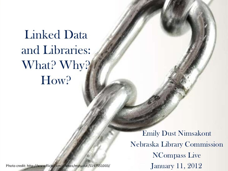 NCompass Live: Linked Data and Libraries: What? Why? How?