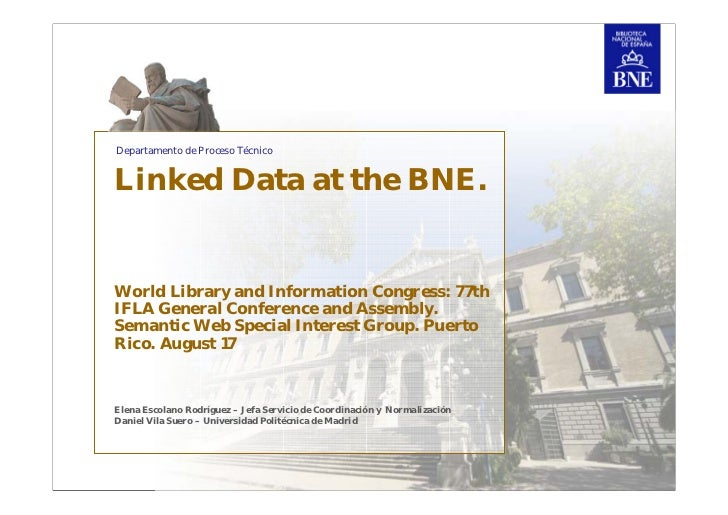 Departamento de Proceso TécnicoLinked Data at the BNE.World Library and Information Congress: 77thIFLA General Conference ...
