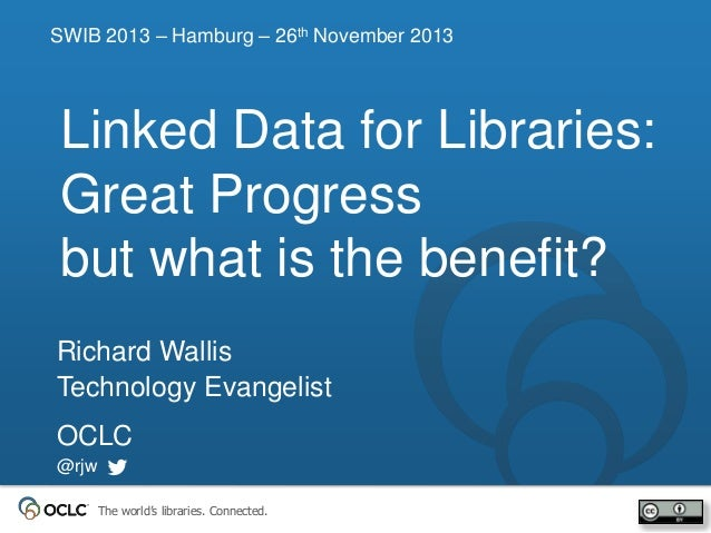 Linked Data for Libraries:  Great progress, but what is the benefit?