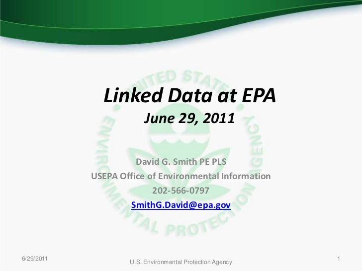 6/29/2011<br />U.S. Environmental Protection Agency<br />1<br />Linked Data at EPA<br />June 29, 2011<br />David G. Smith ...