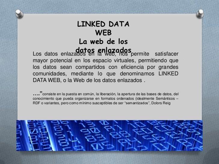 LINKED DATA                            WEB                       La web de losLos datos                      datos enlazad...