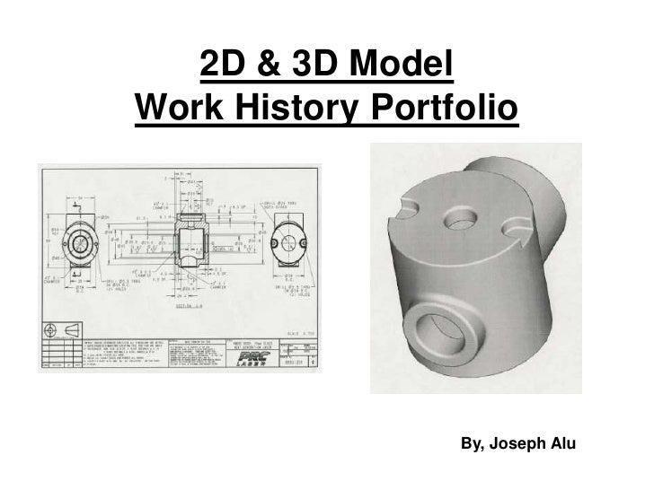 2D & 3D ModelWork History Portfolio<br />By, Joseph Alu<br />