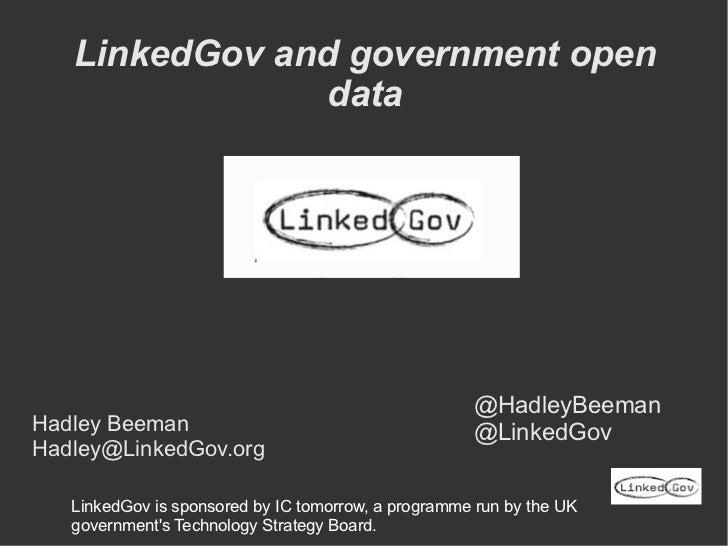 LinkedGov and government open                data                                                     @HadleyBeemanHadley ...