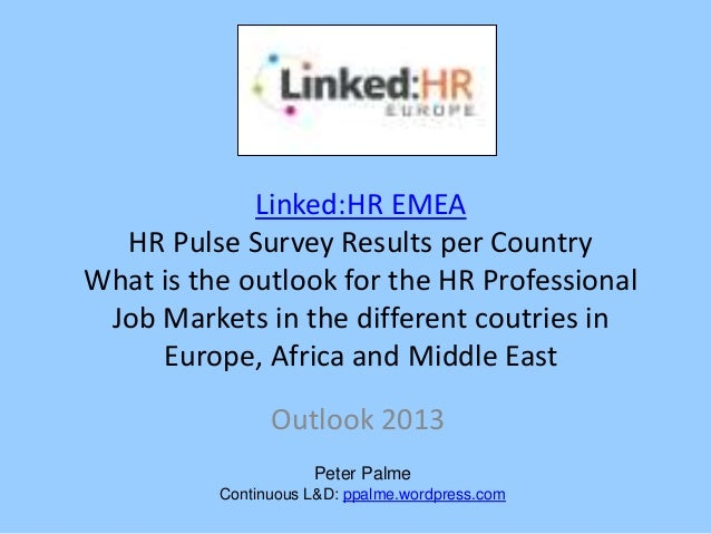 Linked:HR EMEA  HR Pulse Survey Results per CountryWhat is the outlook for the HR Professional Job Markets in the differen...