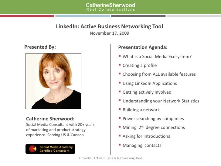 LinkedIn: Active Business Networking Tool<br />November 17, 2009<br />Presentation Agenda:<br /><ul><li>What is a Social M...