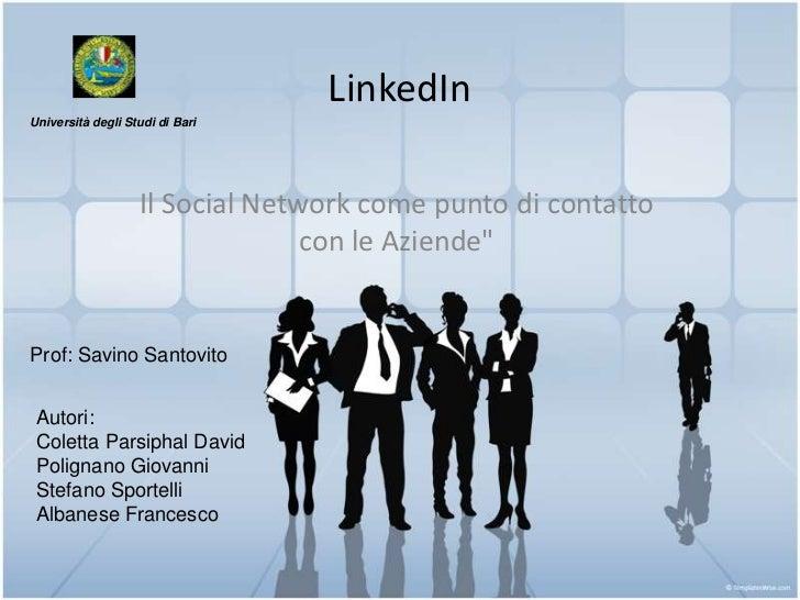 LinkedInUniversità degli Studi di Bari                   Il Social Network come punto di contatto                         ...