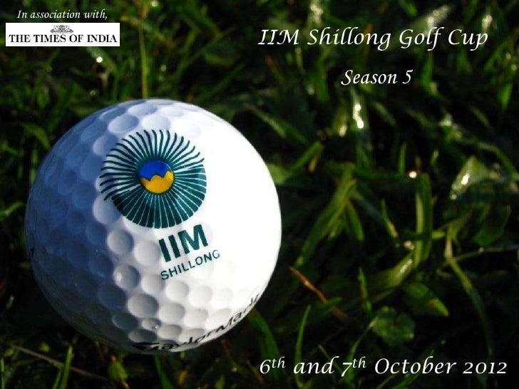 In association with,                       IIM Shillong Golf Cup                              Season 5                    ...