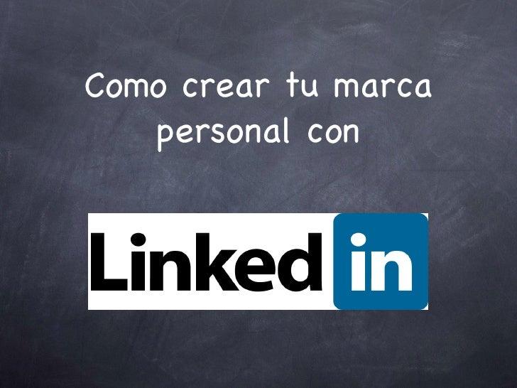 Crea tu marca personal usando linkedin