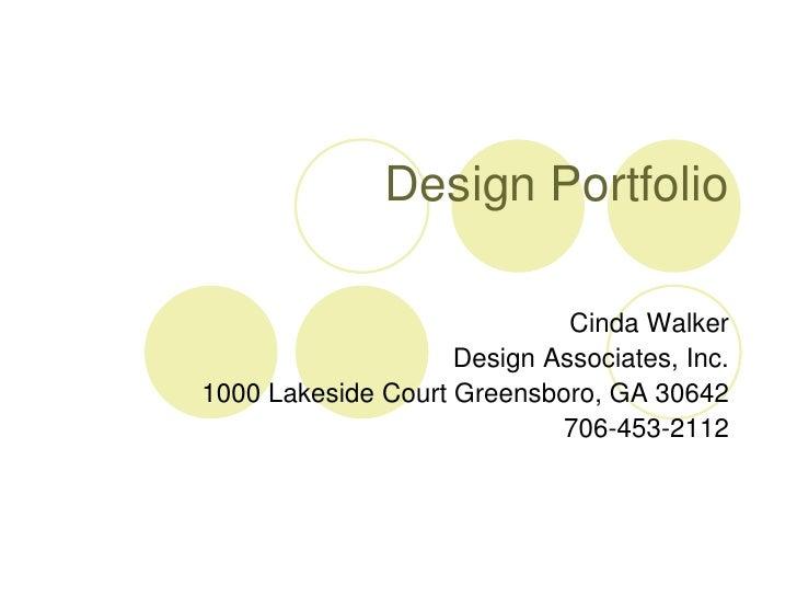 Design Portfolio                               Cinda Walker                     Design Associates, Inc. 1000 Lakeside Cour...