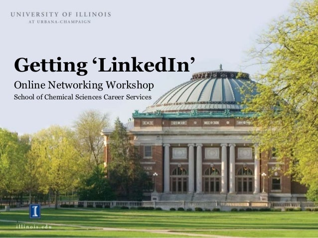 Getting 'LinkedIn' Online Networking Workshop School of Chemical Sciences Career Services