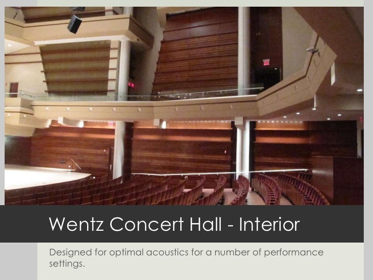 Wentz Concert Hall - Interior<br />Designed for optimal acoustics for a number of performance settings.<br />