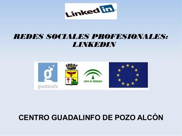 LINKEDINREDES SOCIALES PROFESIONALES:LINKEDINCENTRO GUADALINFO DE POZO ALCÓN